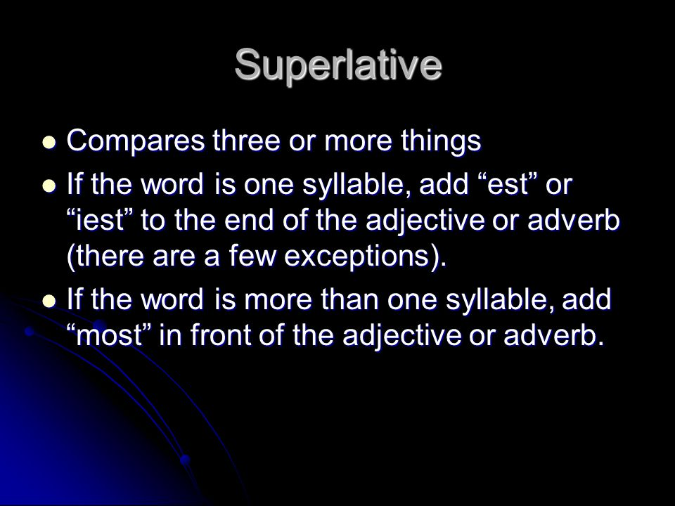 Superlative Compares three or more things