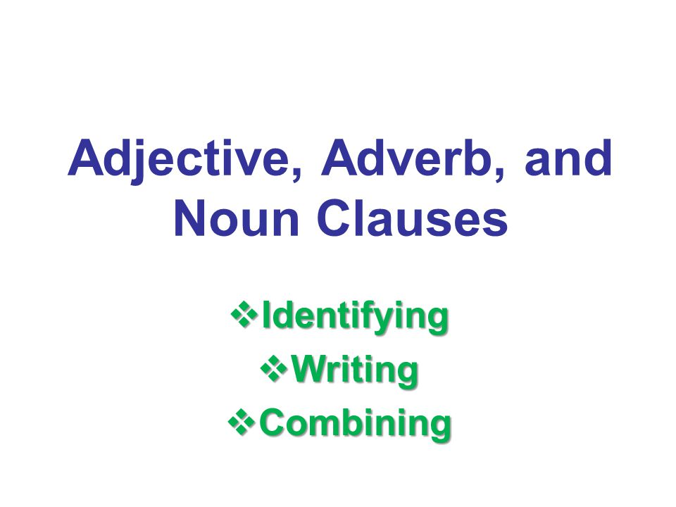 Adjective Adverb And Noun Clauses Ppt Video Online Download. Adjective Adverb And Noun Clauses. Worksheet. Adjective And Adverb Clauses Worksheets At Mspartners.co