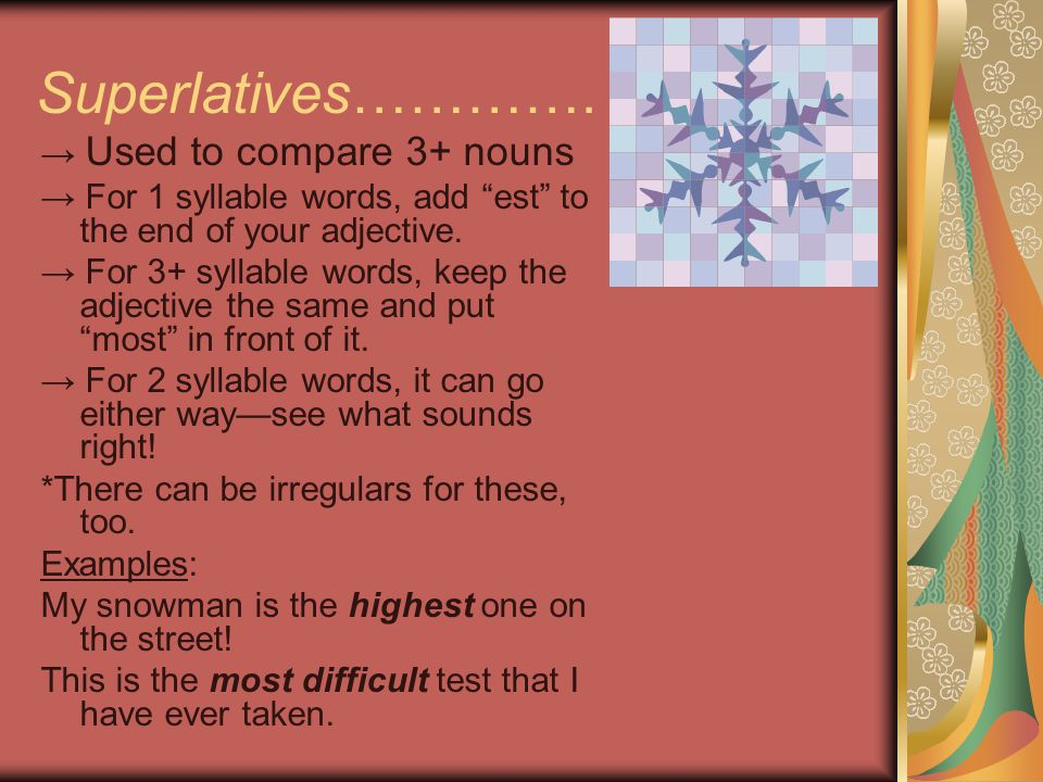 Superlatives…………. → Used to compare 3+ nouns