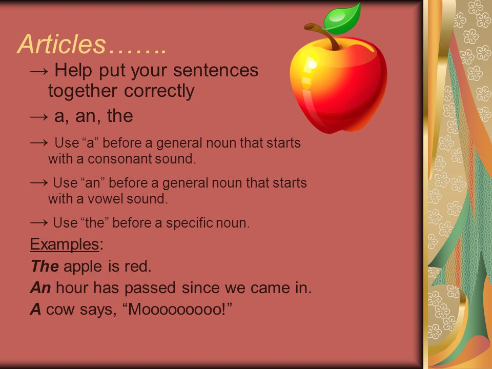 Articles……. → Help put your sentences together correctly → a, an, the