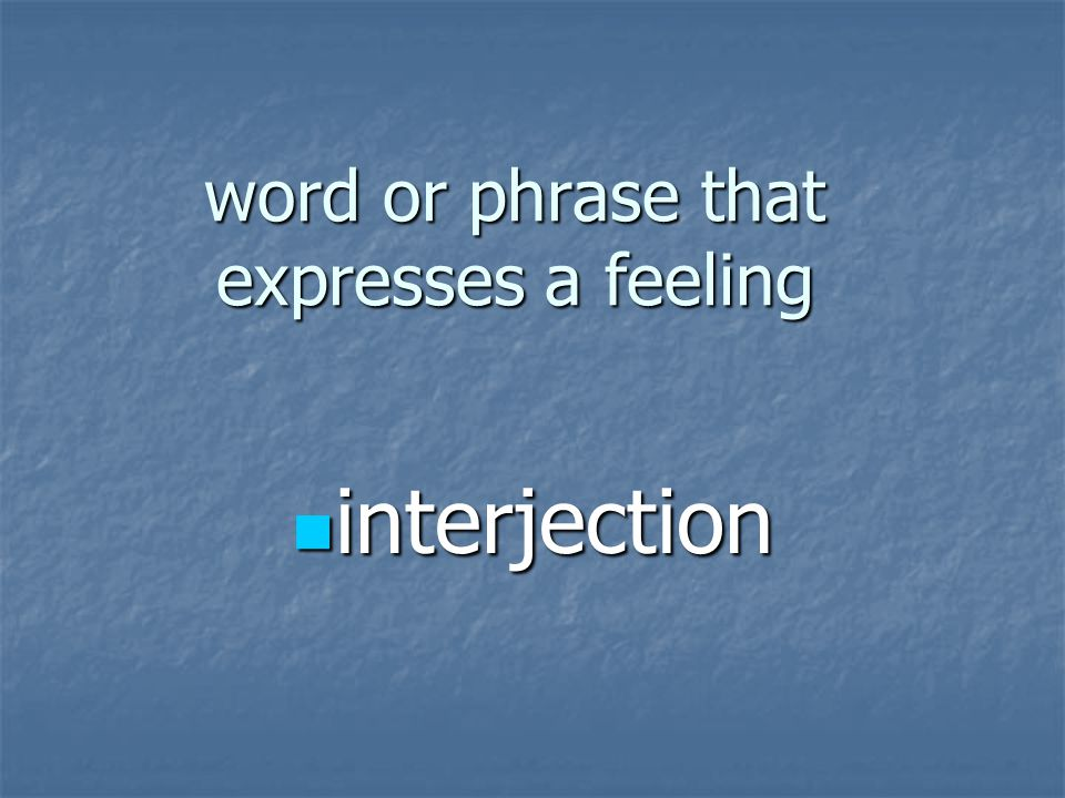 word or phrase that expresses a feeling