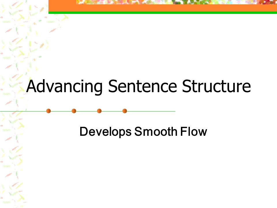 Advancing Sentence Structure