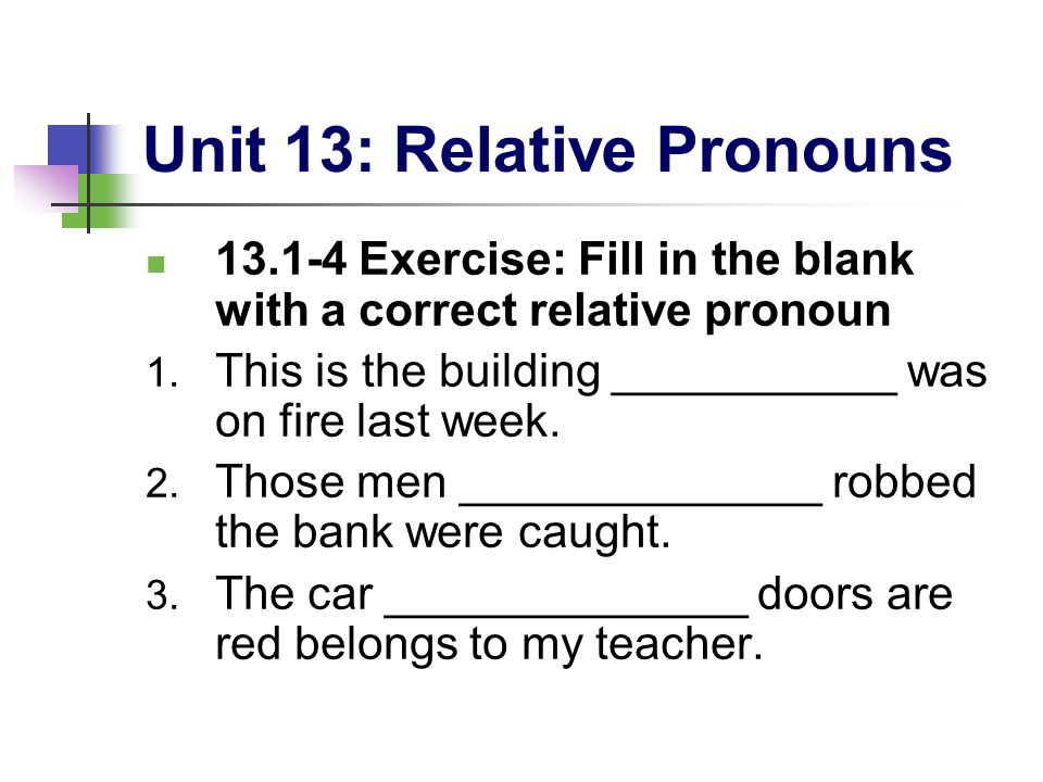 Unit 13 Relative Pronouns ppt video online download – Relative Pronouns Worksheets