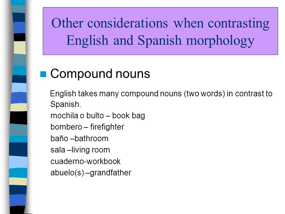 Other Considerations When Contrasting English And Spanish Morphology