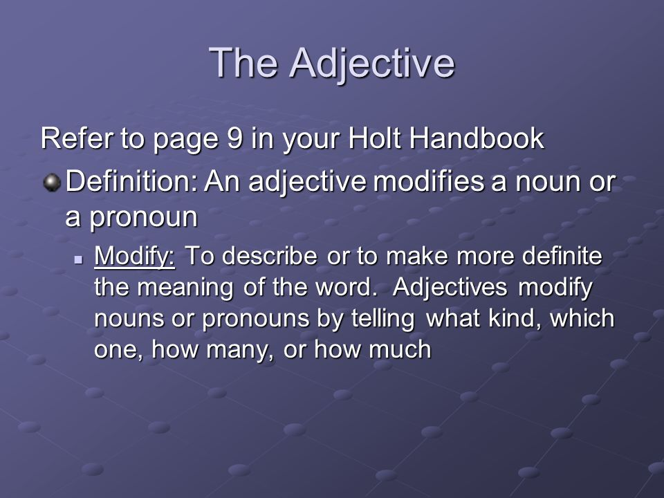The Adjective Refer to page 9 in your Holt Handbook