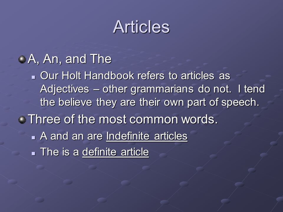 Articles A, An, and The Three of the most common words.