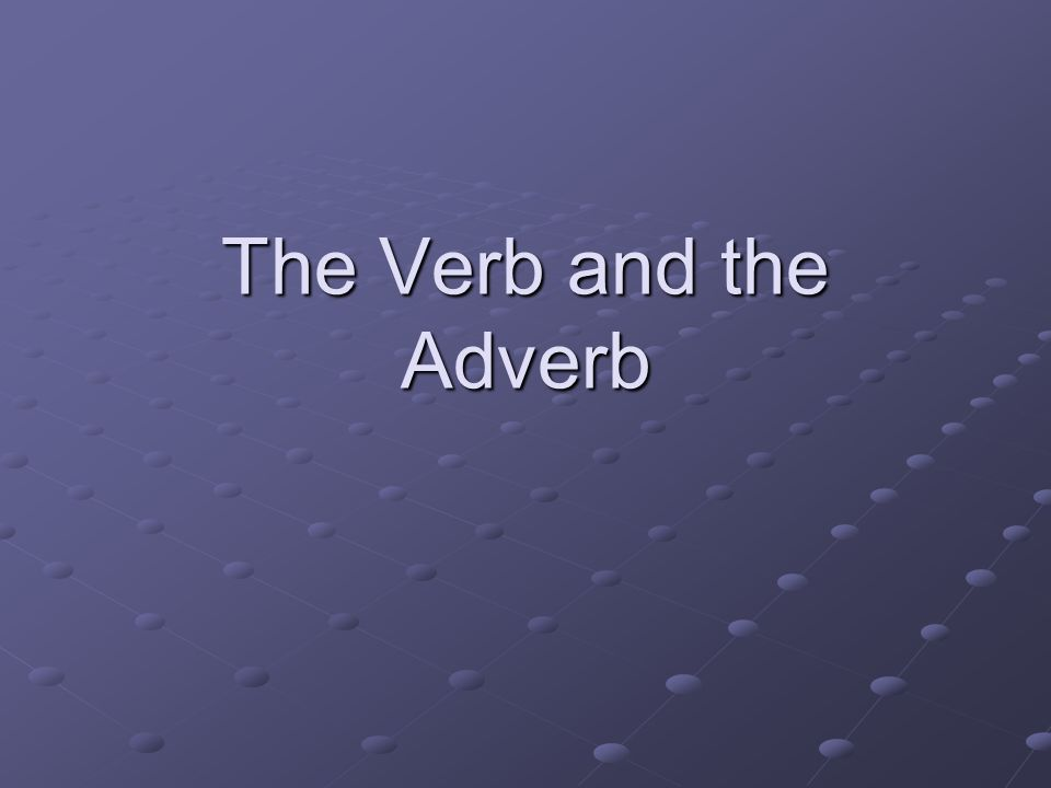The Verb and the Adverb