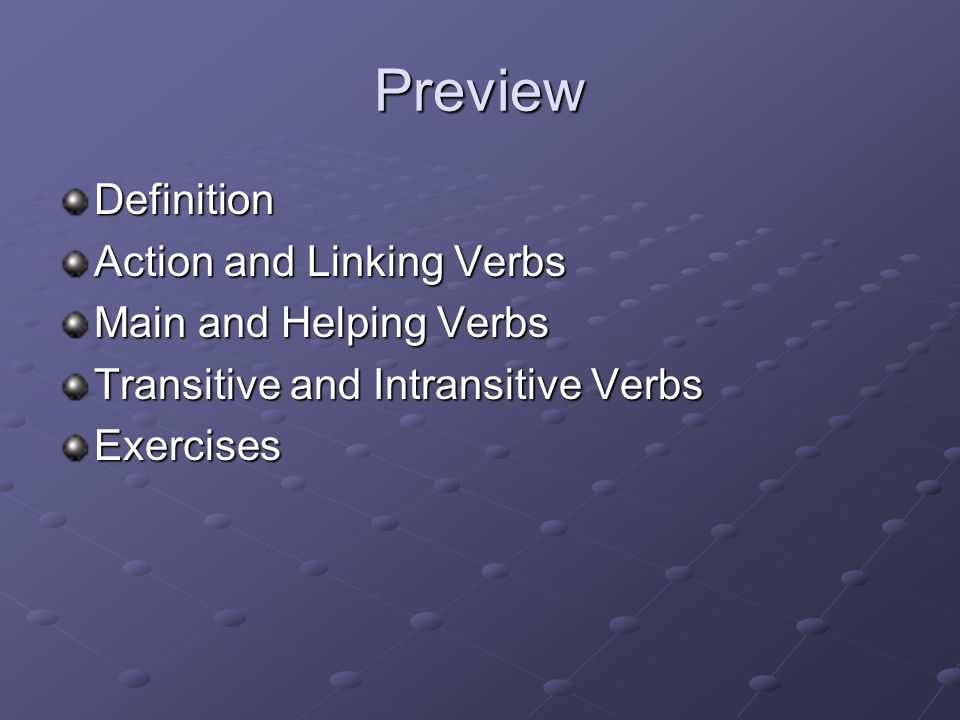 Preview Definition Action and Linking Verbs Main and Helping Verbs