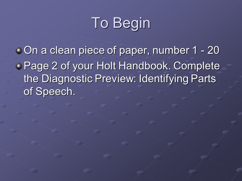 To Begin On a clean piece of paper, number