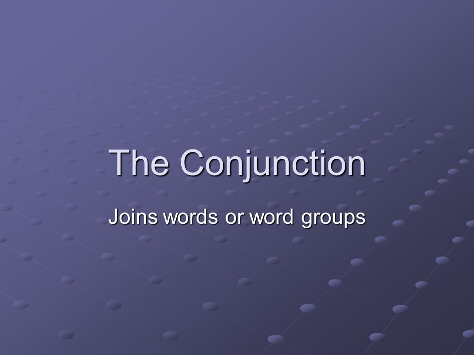 Joins words or word groups