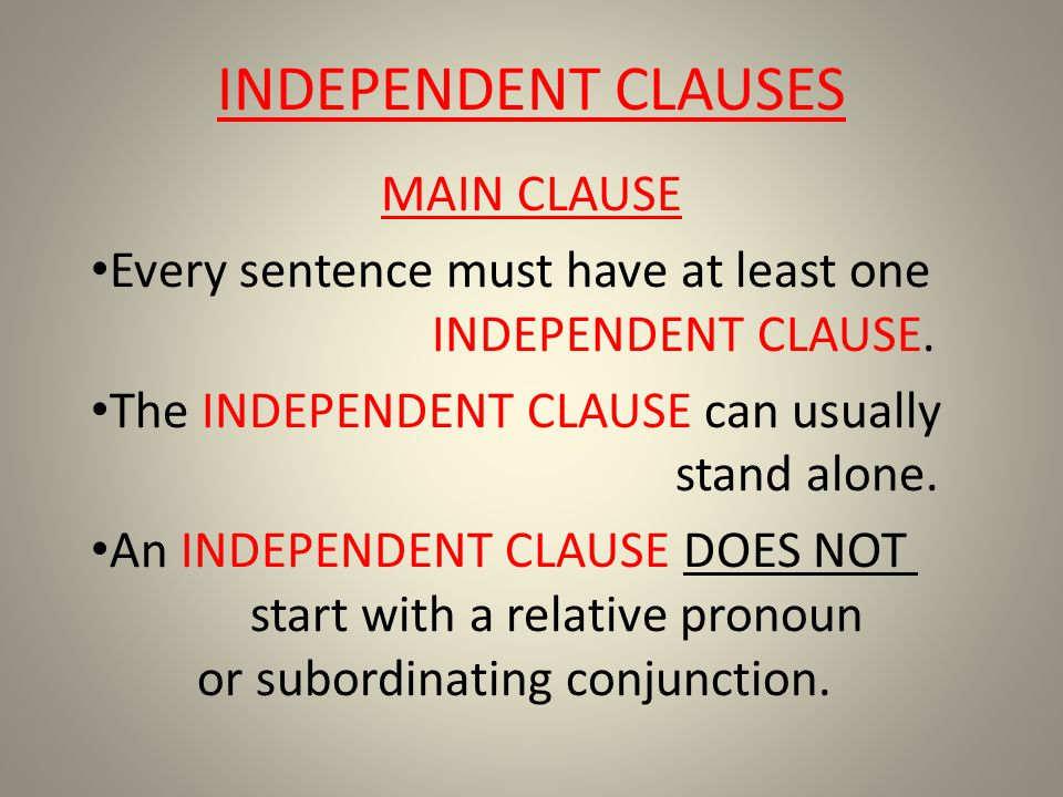 INDEPENDENT CLAUSES MAIN CLAUSE