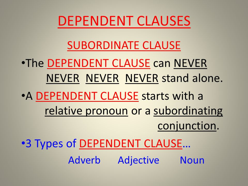 DEPENDENT CLAUSES SUBORDINATE CLAUSE