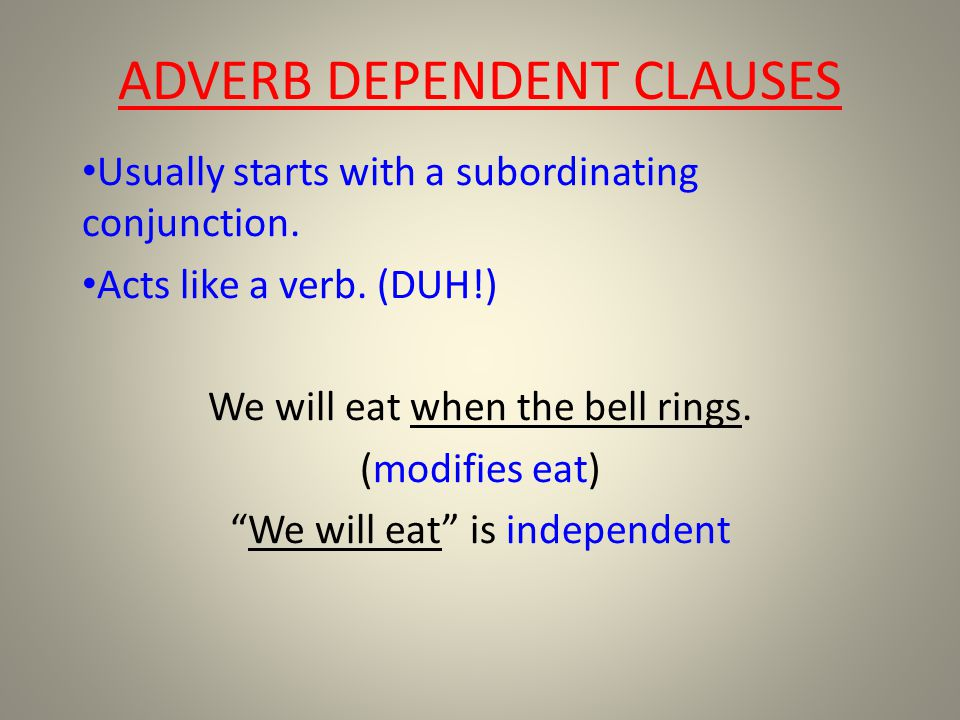 ADVERB DEPENDENT CLAUSES