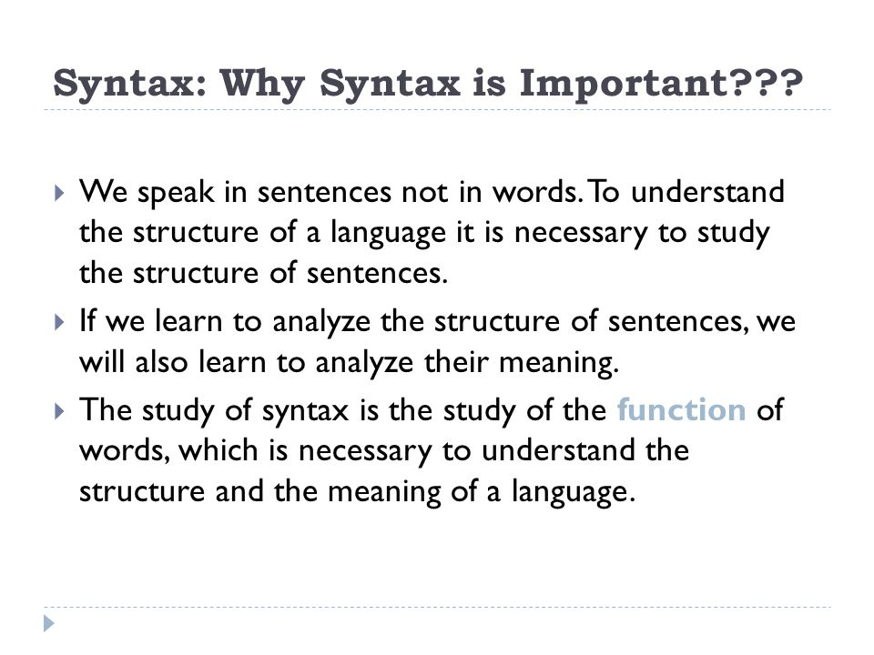 Syntax: Why Syntax is Important