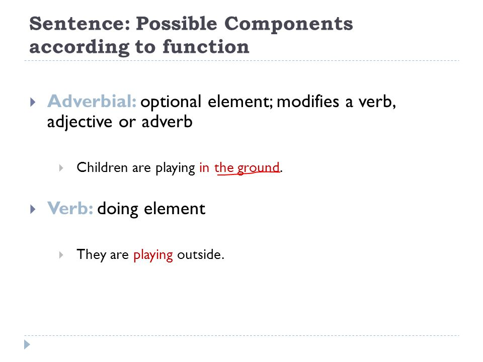 Sentence: Possible Components according to function
