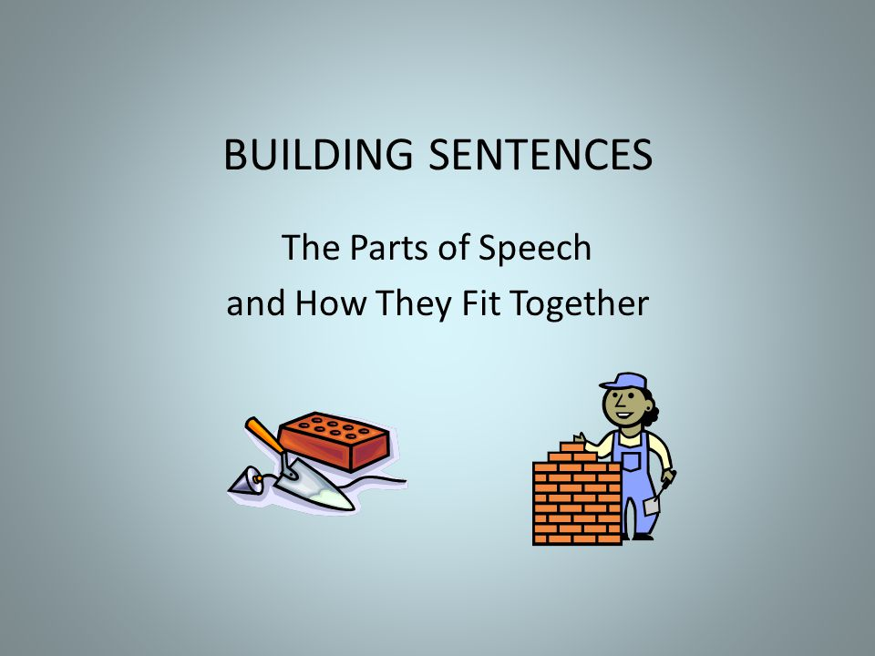 The Parts of Speech and How They Fit Together