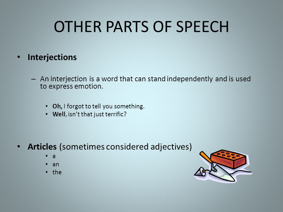 OTHER PARTS OF SPEECH Interjections