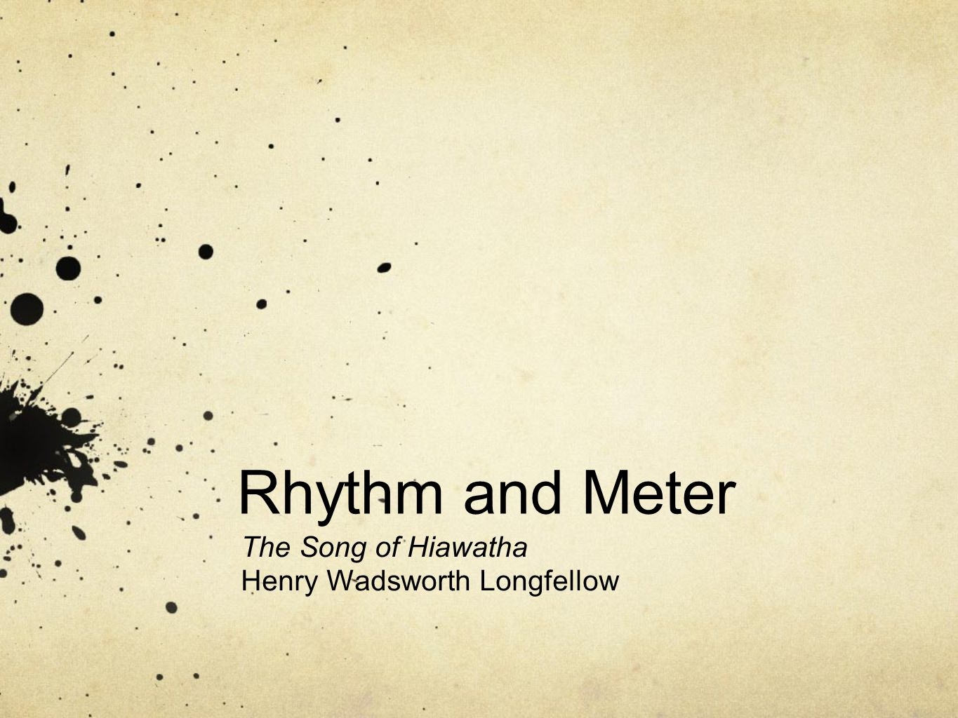 rhythm and meter the song of hiawatha henry wadsworth longfellow  1 rhythm and meter the song of hiawatha henry wadsworth longfellow