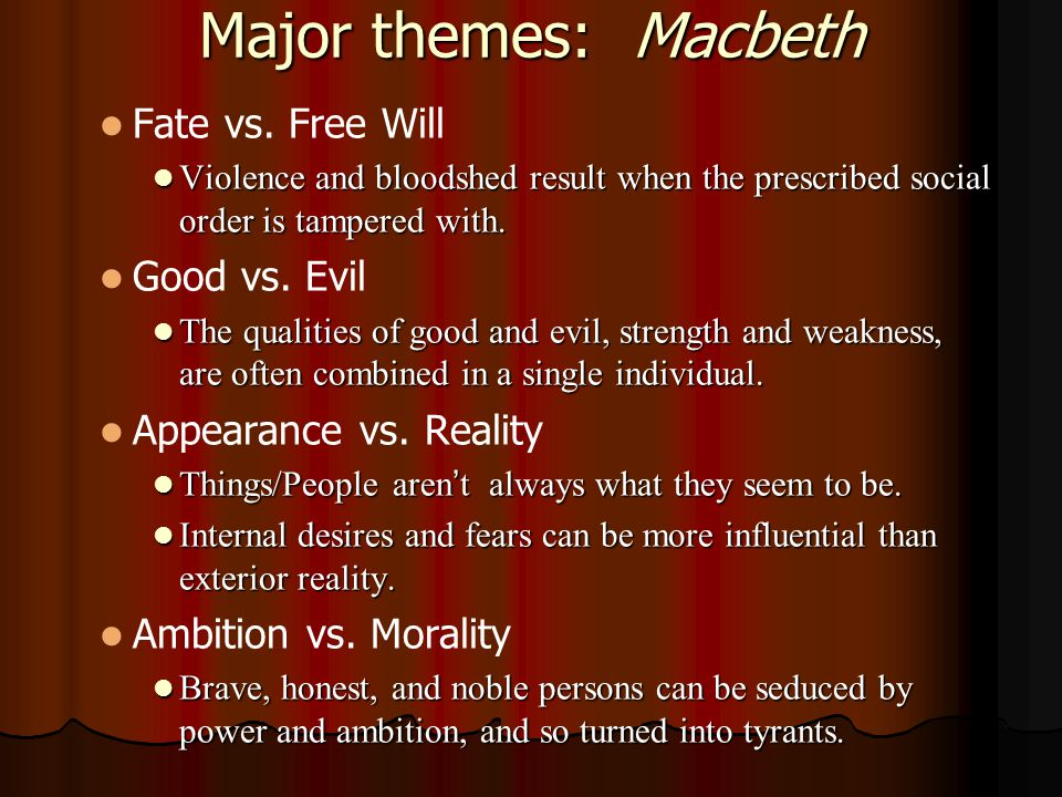 the theme of evil in shakespeares macbeth The principal evil characters in the play, macbeth and lady macbeth, are  this  is also evident in his terrible dreams, which give the solid theme that he has.