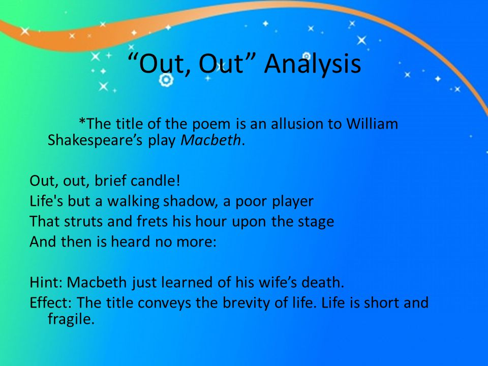 a poem analysis of out and out by robert frost Out out background story is based on a true event in 1910 a child of one of frost's friends dies after an accident on the family farm title of the poem comes from.