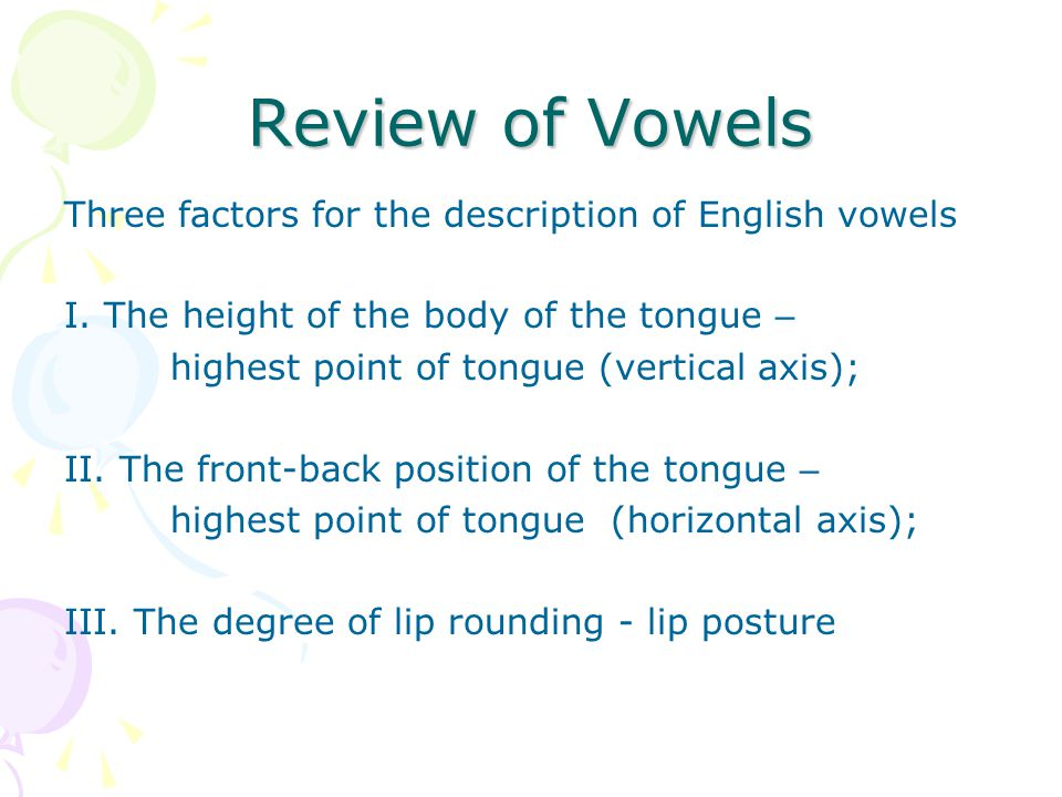 Review of Vowels Three factors for the description of English vowels