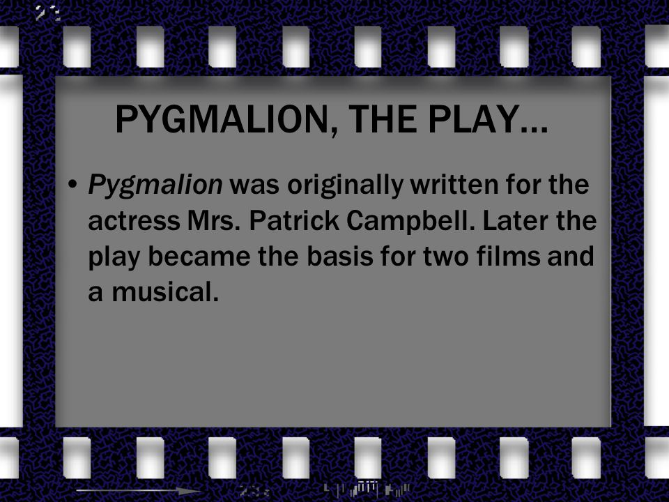 """pygmalion as a shavian play  """"shavian"""" drama: (refers to """"shaw"""") type of politically and socially   pygmalion – a play by gb shaw written in 1912 and first staged in."""