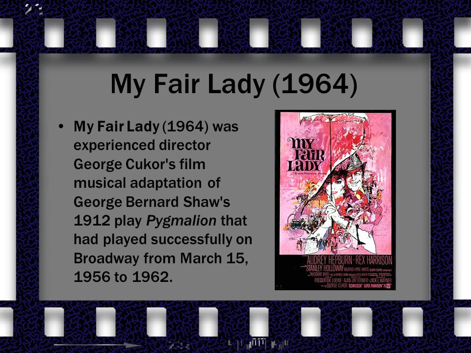 A comparison of pygmalion by g b shaw and the film my fair lady