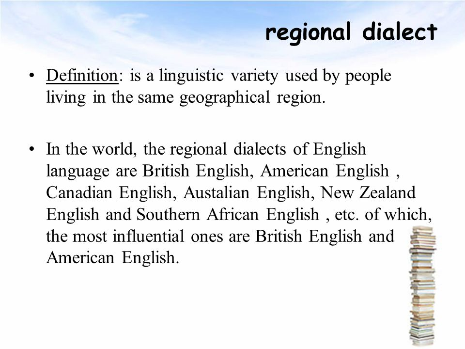 Amazing Regional Dialect Definition: Is A Linguistic Variety Used By People Living  In The Same Geographical