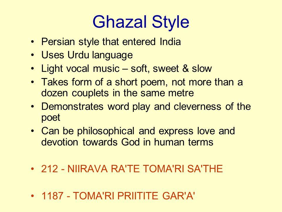 Ghazal Style Persian style that entered India Uses Urdu language