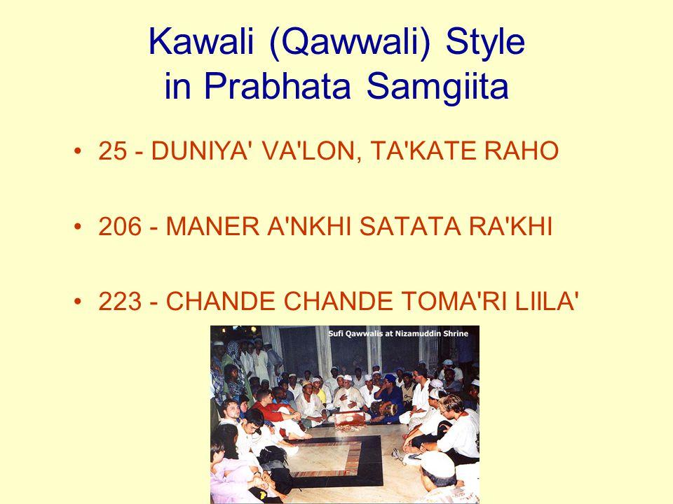 Kawali (Qawwali) Style in Prabhata Samgiita