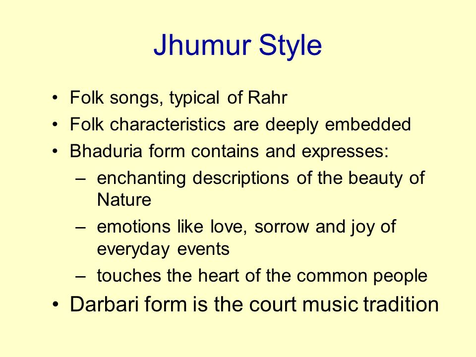 Jhumur Style Darbari form is the court music tradition