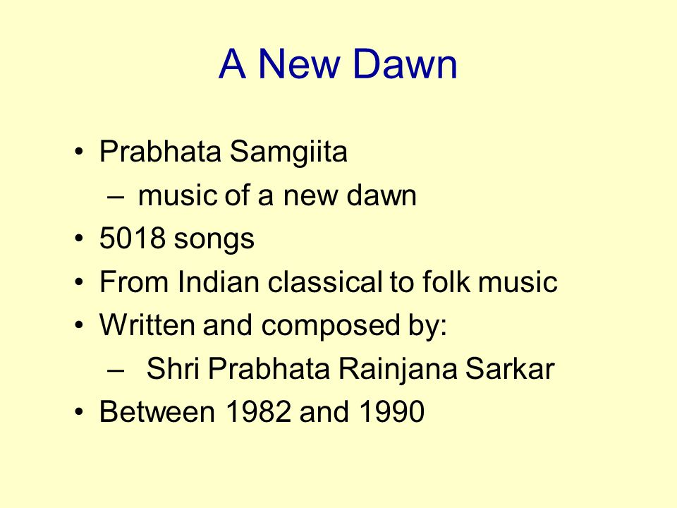 A New Dawn Prabhata Samgiita music of a new dawn 5018 songs