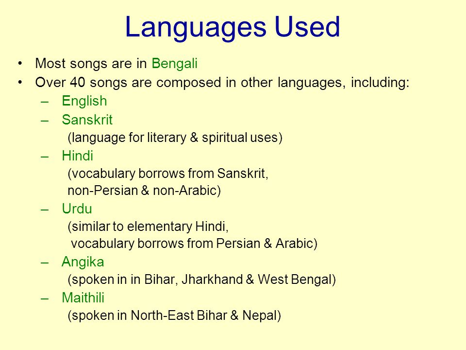 Languages Used Most songs are in Bengali