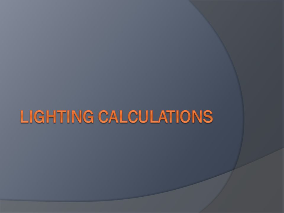 Lighting calculations ppt video online download