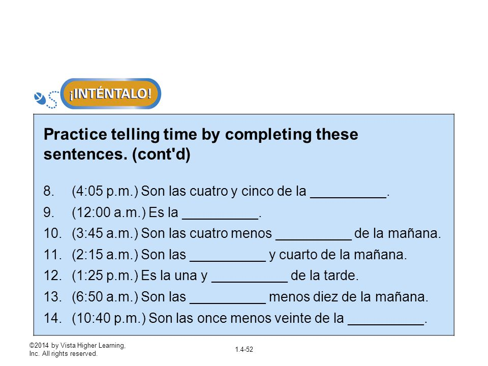 Practice telling time by completing these sentences. (cont d)