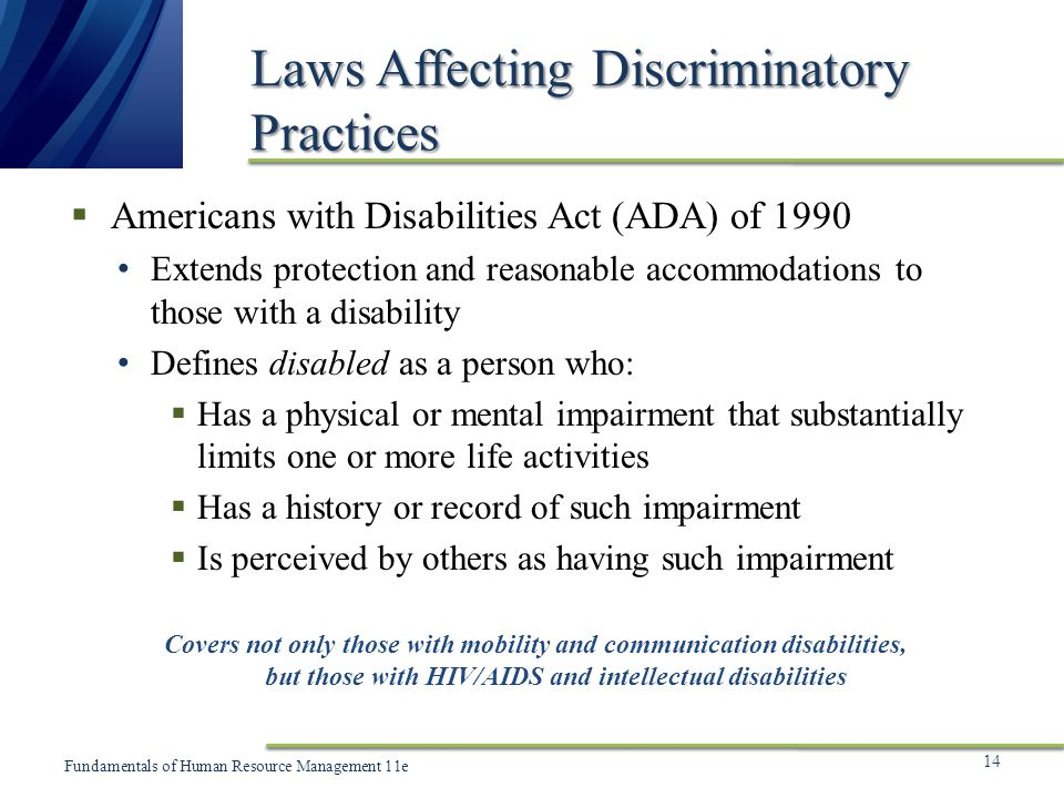 discriminatory practices Under title vii of the civil rights act of 1964, the americans with disabilities act (ada), and the age discrimination in employment act (adea), it is illegal to.