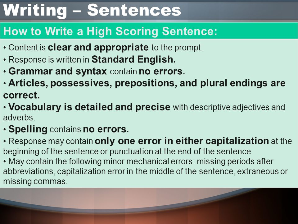 Writing – Sentences How to Write a High Scoring Sentence: