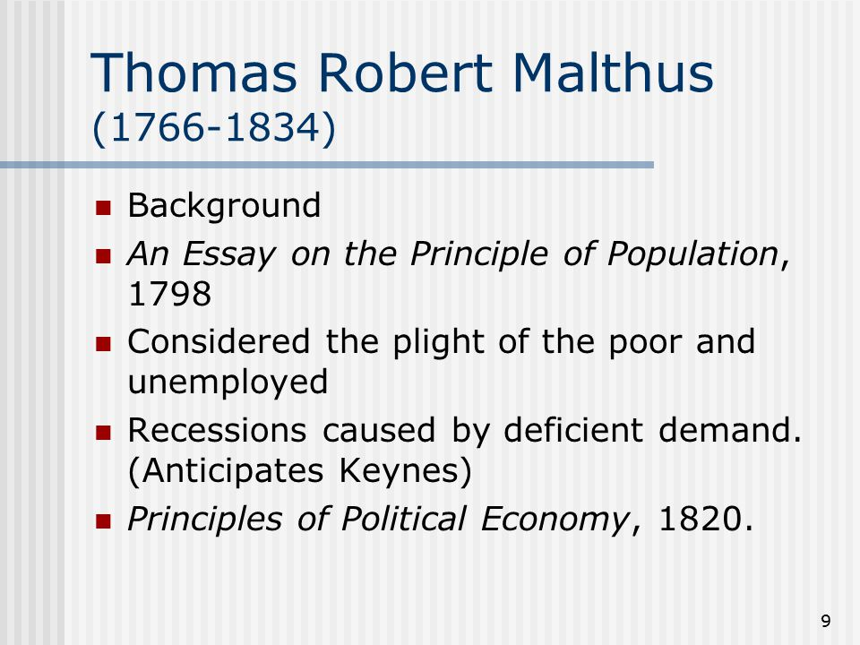 malthus 1798 an essay on the principle of population Thomas malthus biography and details of his 'an essay on the principle of  the  principle of population in 1798 has as a central argument that populations tend .