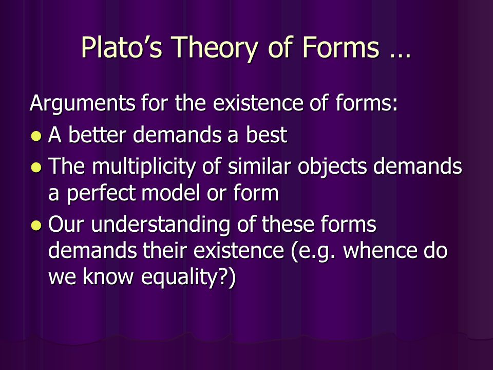 analyzing platos theory of existence Plato plato: a theory of forms david macintosh explains plato's theory of forms or ideas for the non-philosopher, plato's theory of forms can seem difficult to grasp if we can place this theory into its historical and cultural context perhaps it will begin to make a little more sense.