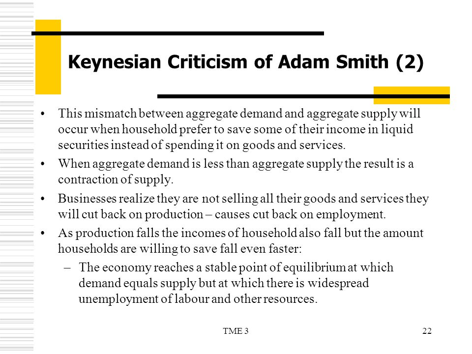 the criticisms of adam smiths economic theory So adam smith and his book have been transformed into mere  economic  theory still tends to insist that the economic system is and must be.