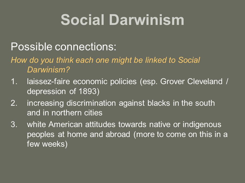 """laissez faire and social darwinism Nor has the term ever been embraced by libertarian advocates of laissez-faire rather, """"social darwinism,"""" a term that first appeared during the 1880s, was concocted by the enemies of free-market capitalism to smear their adversaries."""
