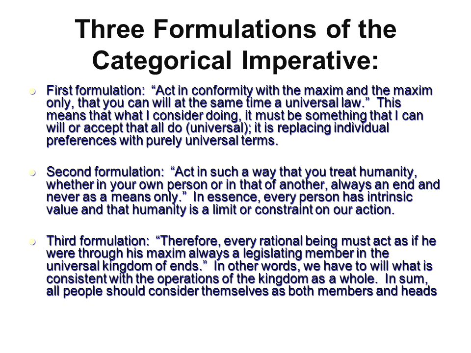 an analysis of the categorical imperative and the universal law Immanuel kant towards the end of the point of kant's appeal to the universal law formulation of the categorical imperative is to show that an action is morally permissible only if the maxim on which the action is this is because the universal laws prescribed by the categorical.