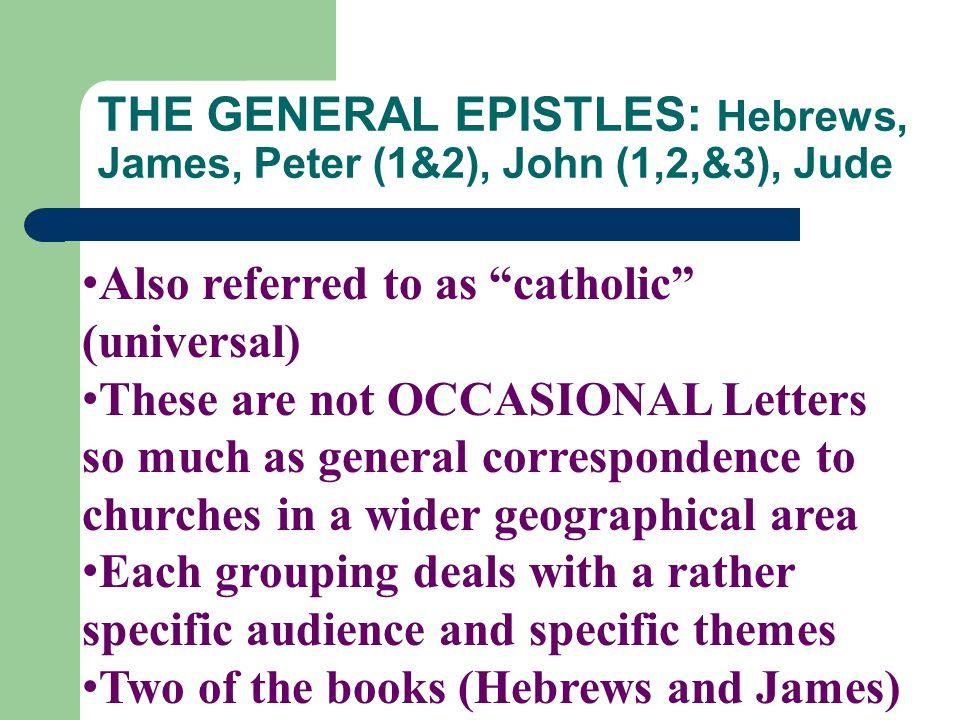 THE GENERAL EPISTLES Hebrews James Peter 1amp2 John 1