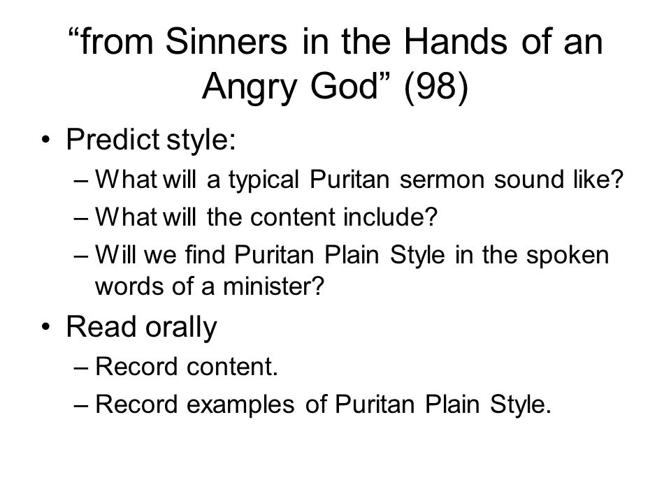 puritans belief in sinners in the hands of an angry god Jonathan edwards' sinners in the hands of an angry god & puritan beliefs by   sinners in the hands of an angry god project & worksheet this fantastic and fun assignment has students read a selection from the famous sermon sinners in the hands of an angry god by the colonial-era theologian jonathan edwards.