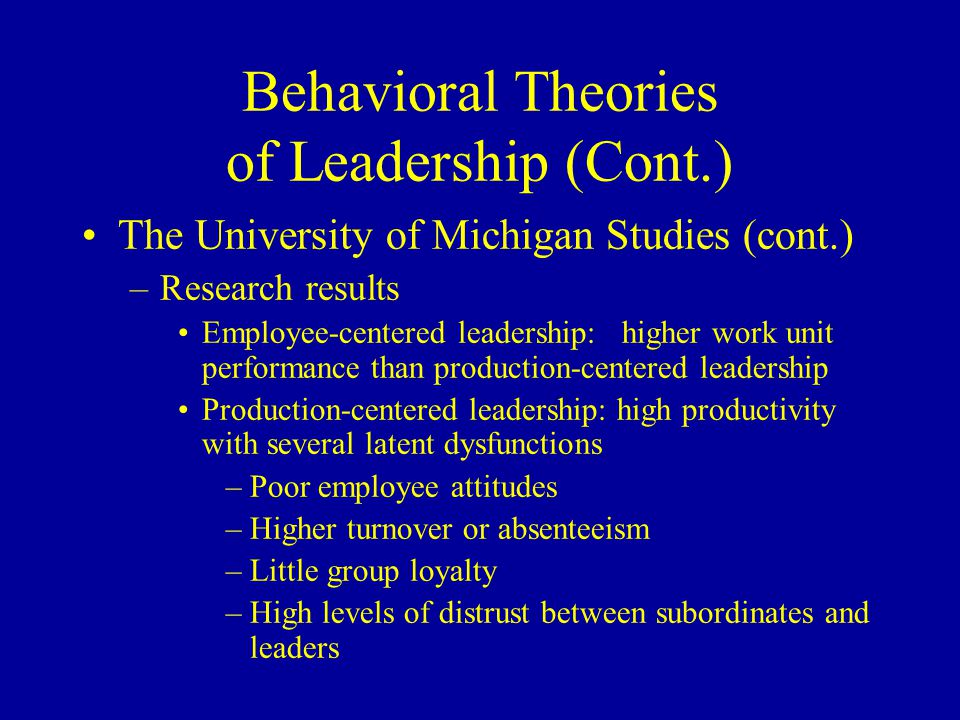 michigan and ohio state behavioral theories of leadership 263 behavioral theories behavioral theories of leadership do not seek inborn traits university of michigan studies and the ohio state leadership.