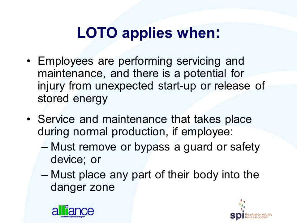 LOTO applies when: