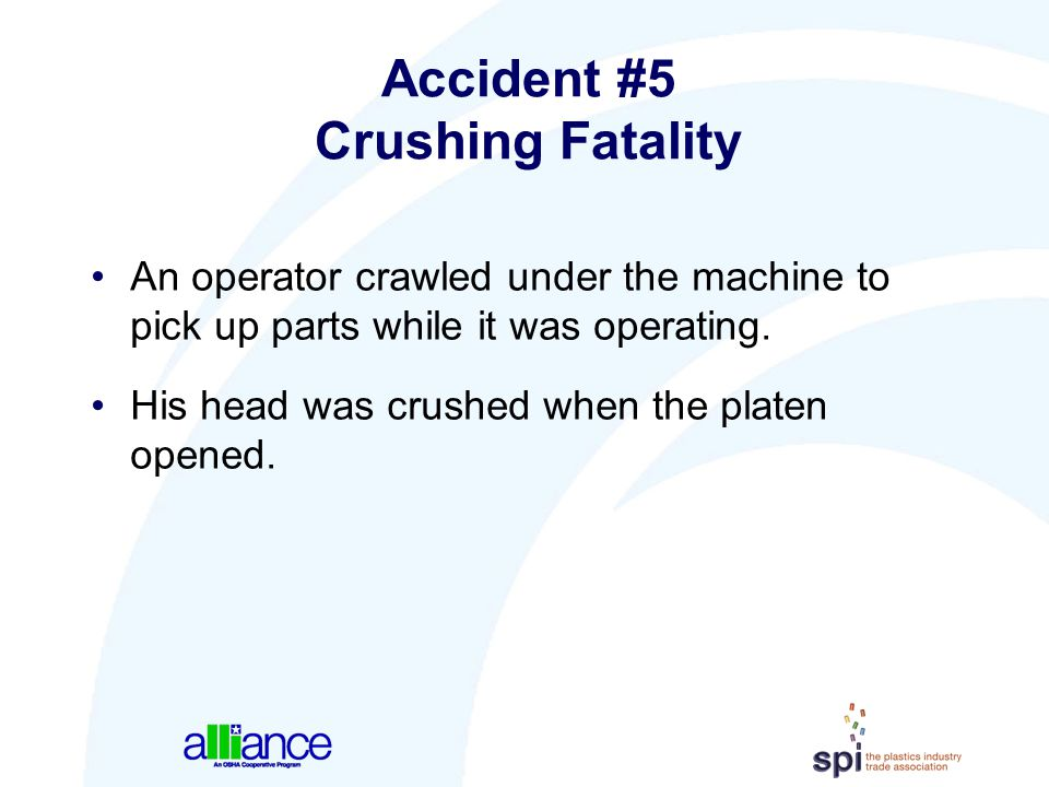 Accident #5 Crushing Fatality