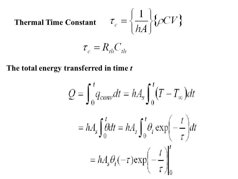 Thermal Time Constant The total energy transferred in time t