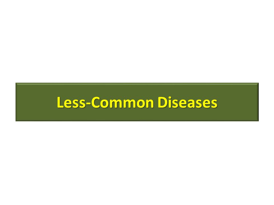 Less-Common Diseases