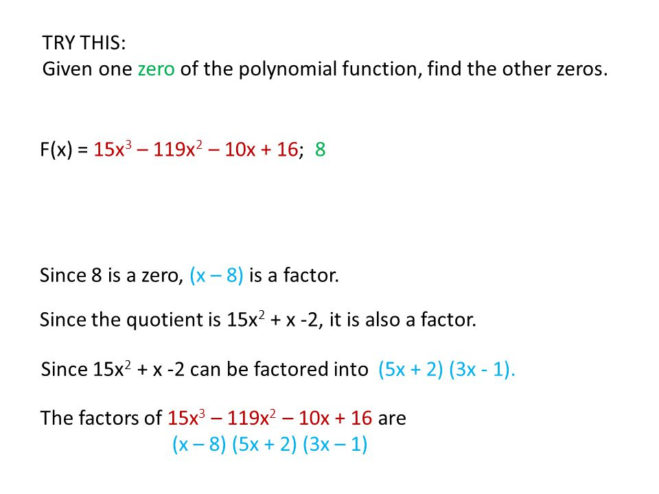 How do you write a polynomial function with the given zeros 1, 7, -5?